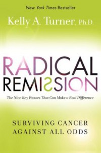 Radical Remission- Surviving Cancer Against All Odds