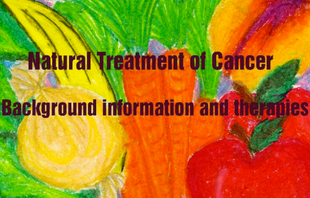 Natural Treatment of Cancer Background information and therapies