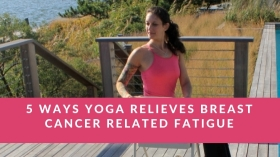 Yoga For Cancer Related Fatigue